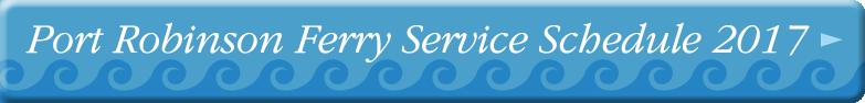 Port Robinson Ferry Service Schedule 2017